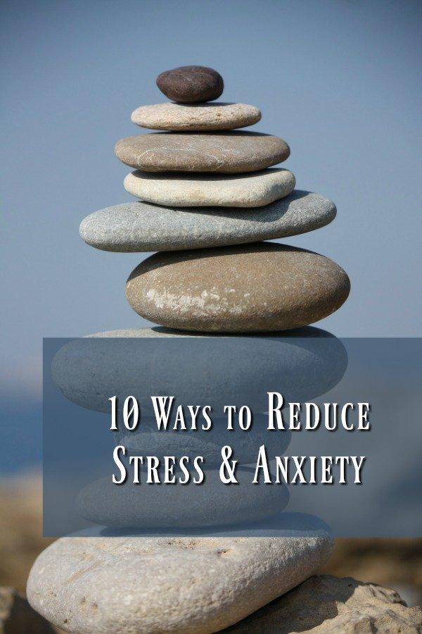 10 Ways to Reduce Stress & Anxiety