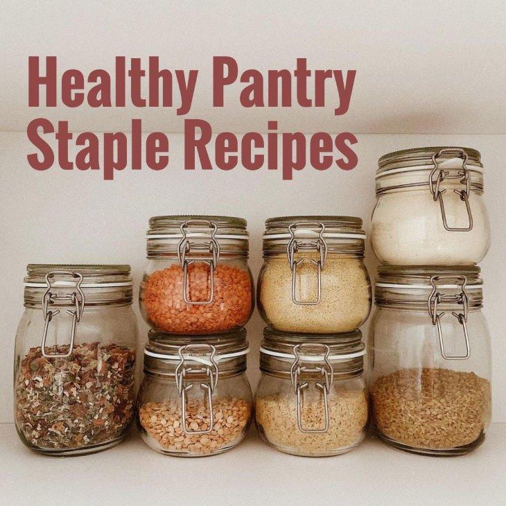 Healthy Pantry Staple Recipes