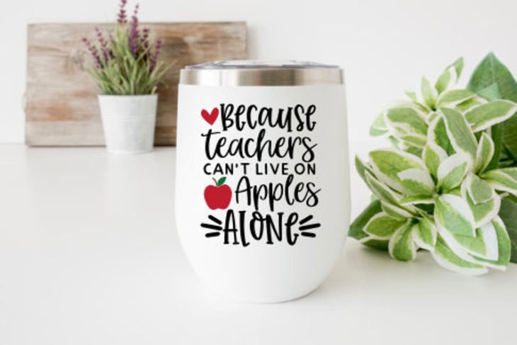 Because Teachers Can't Live On Apples Alone Wine Glass Decal