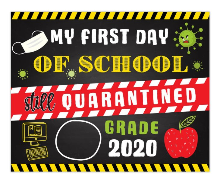 Quarantined 2020 First Day of School Chalkboard Sign