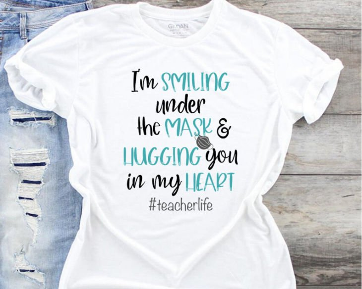 I'm Smiling Under the Mask and Hugging you In my Heart Teacher Life Shirt