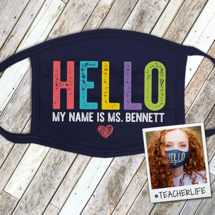 Teacher Hello My Name Is Face Mask