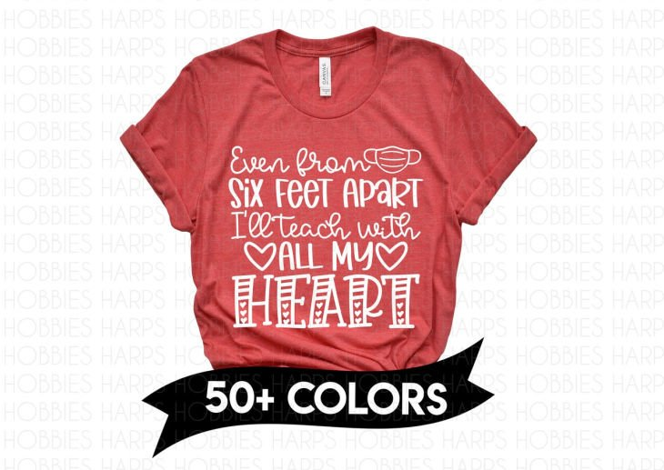 Even From 6 ft Apart I'll teach with all my Heart Teacher Shirt