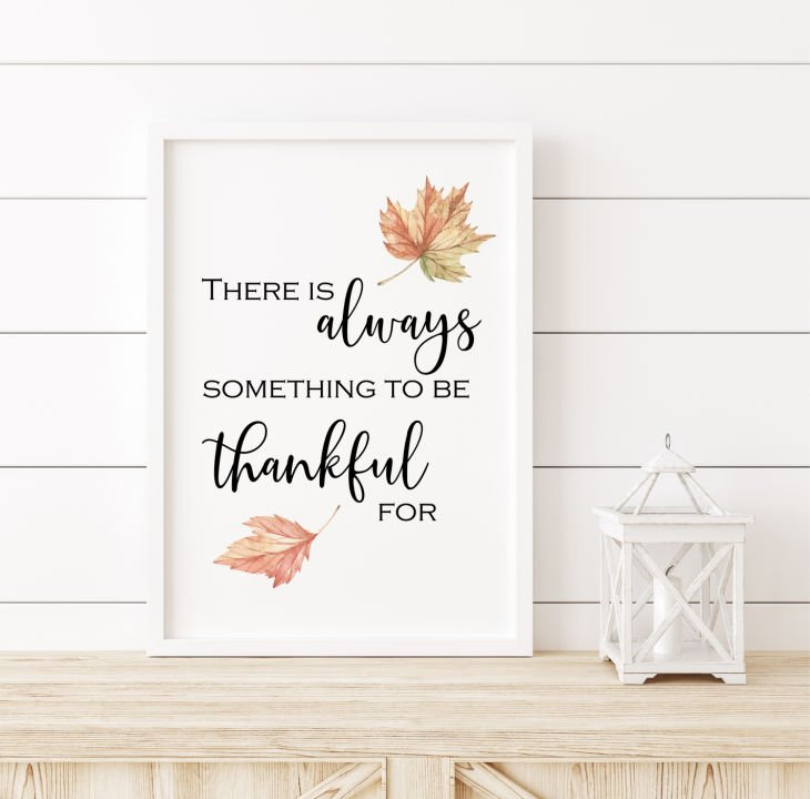 There is always something to be thankful for wall art printable