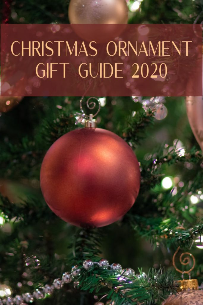 Christmas Ornament Gift Guide 2020