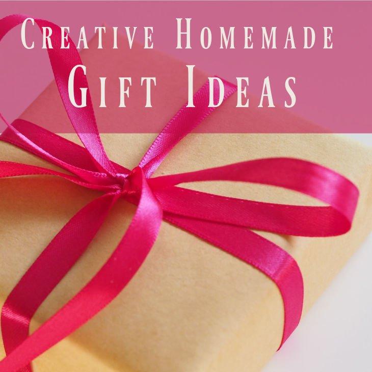 Creative Homemade Gift Ideas